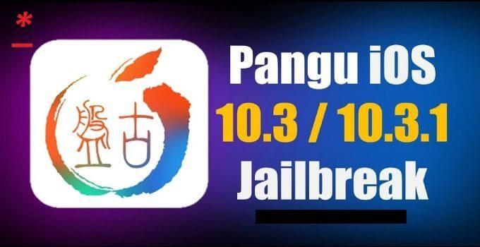 pangu ios 10.3. 1 jailbreak